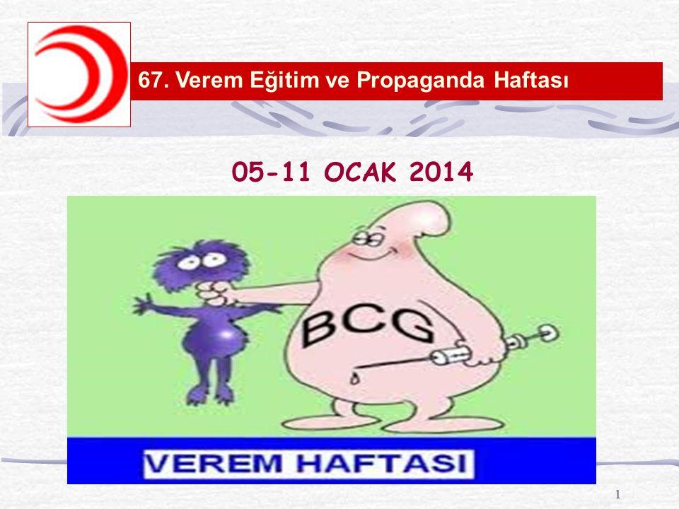 1 67. Verem Eğitim ve Propaganda Haftası 05-11 OCAK 2014