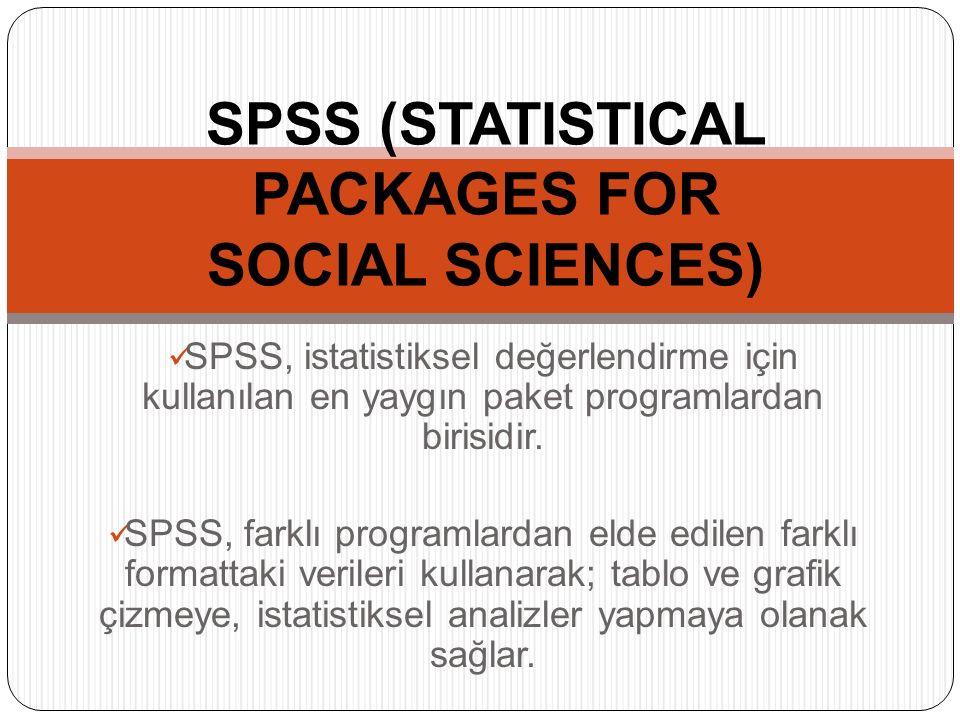 SPSS (STATISTICAL PACKAGES FOR SOCIAL SCIENCES) SPSS, istatistiksel değerlendirme için kullanılan en yaygın paket programlardan birisidir.