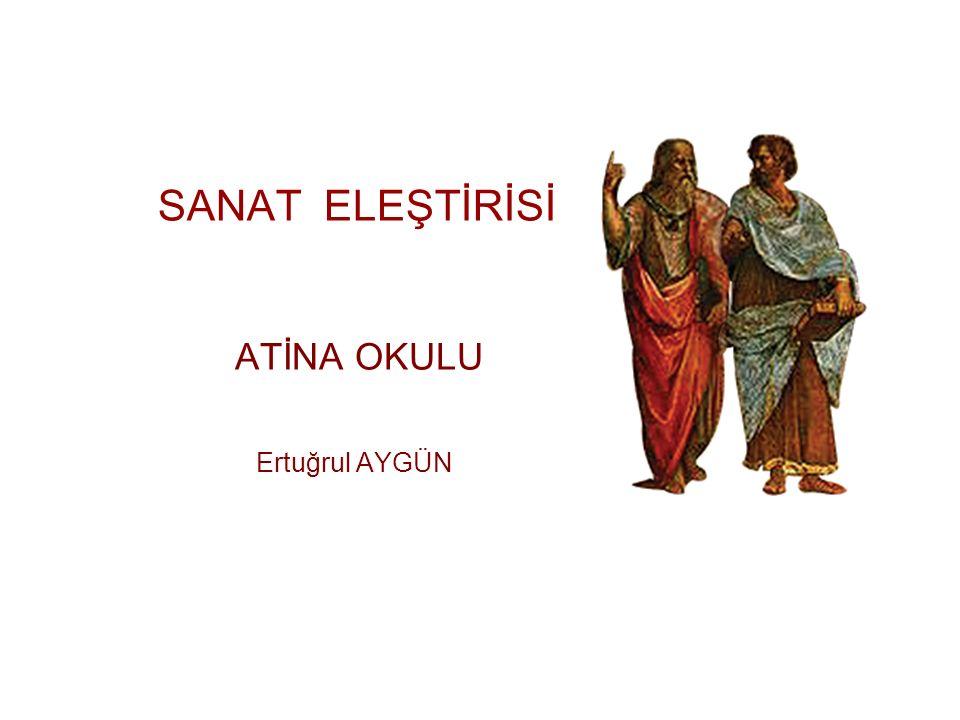 SANAT ELEŞTİRİSİ ATİNA OKULU Ertuğrul AYGÜN