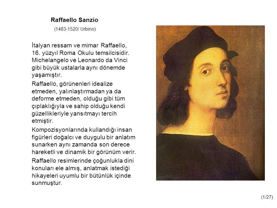 Raffaello Sanzio (1483-1520/ Urbino) İtalyan ressam ve mimar Raffaello, 16.