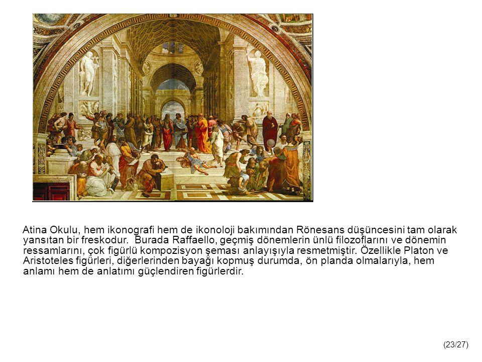 Atina Okulu, hem ikonografi hem de ikonoloji bakımından Rönesans düşüncesini tam olarak yansıtan bir freskodur.