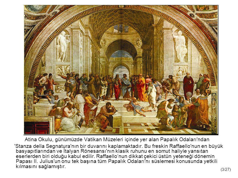 Atina Okulu, günümüzde Vatikan Müzeleri içinde yer alan Papalık Odaları ndan Stanza della Segnatura nın bir duvarını kaplamaktadır.
