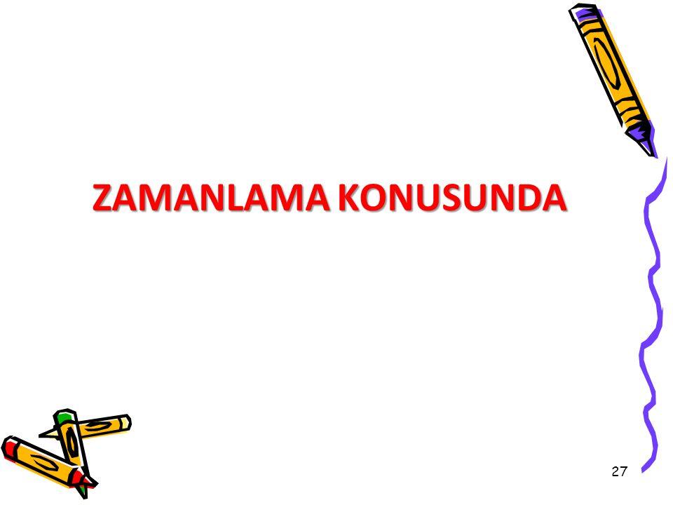 27 ZAMANLAMA KONUSUNDA