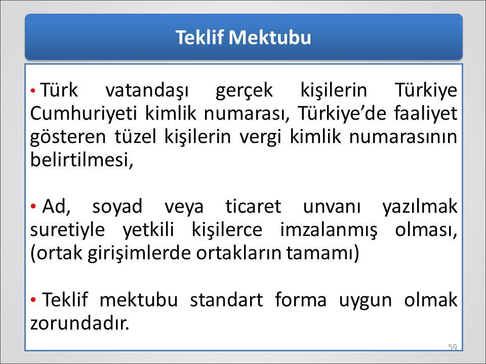 Teklif Mektubu Türk vatandaşı gerçek kişilerin Türkiye Cumhuriyeti kimlik numarası, Türkiye'de faaliyet gösteren tüzel kişilerin vergi kimlik numarası