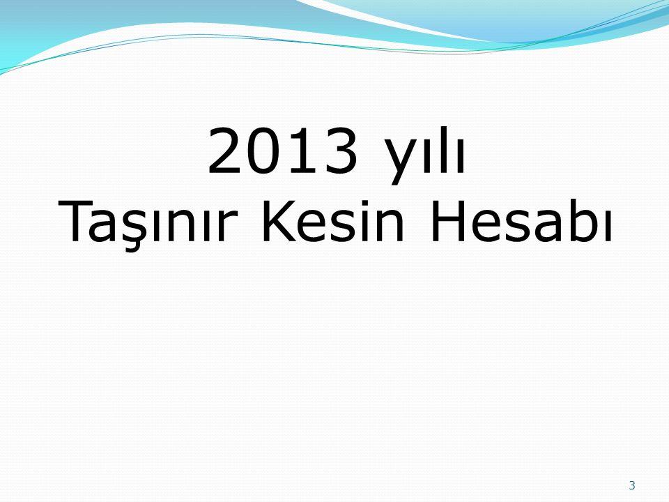 3 2013 yılı Taşınır Kesin Hesabı