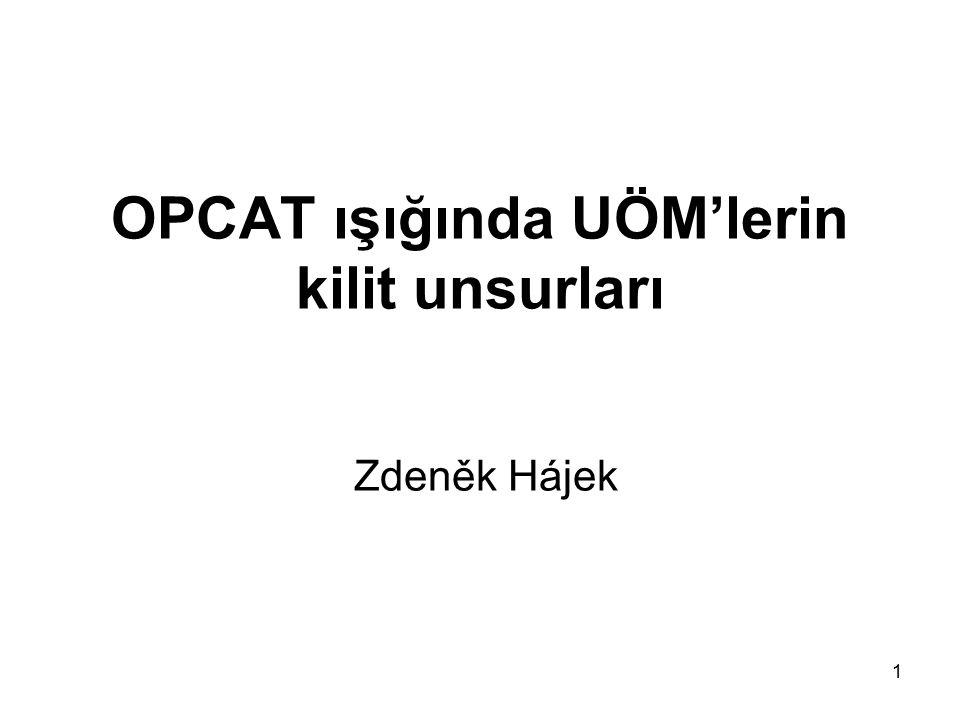 1 OPCAT ışığında UÖM'lerin kilit unsurları Zdeněk Hájek