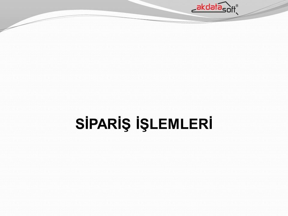 SİPARİŞ İŞLEMLERİ