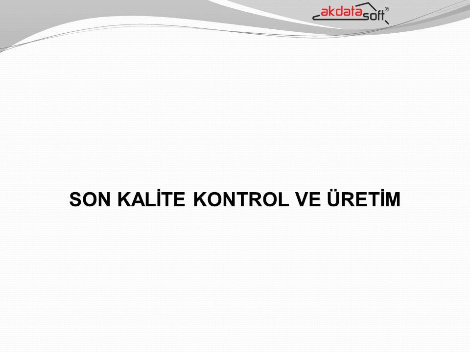 SON KALİTE KONTROL VE ÜRETİM