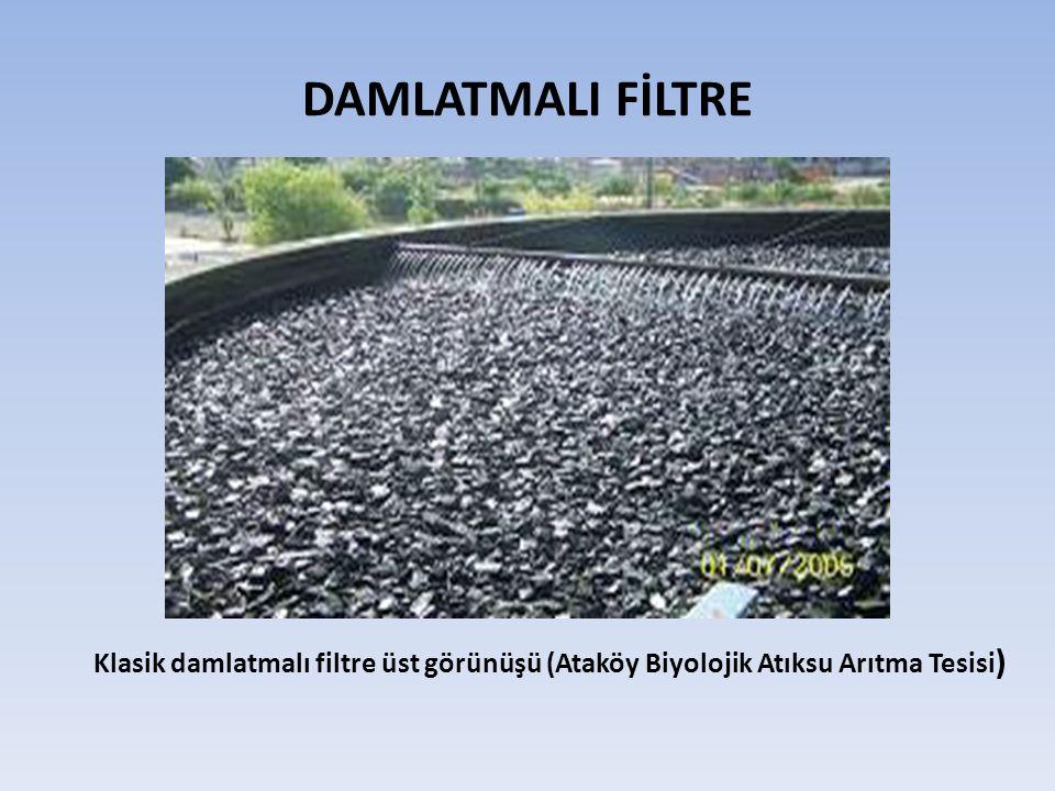 DAMLATMALI FİLTRE Klasik damlatmalı filtre üst görünüşü (Ataköy Biyolojik Atıksu Arıtma Tesisi )