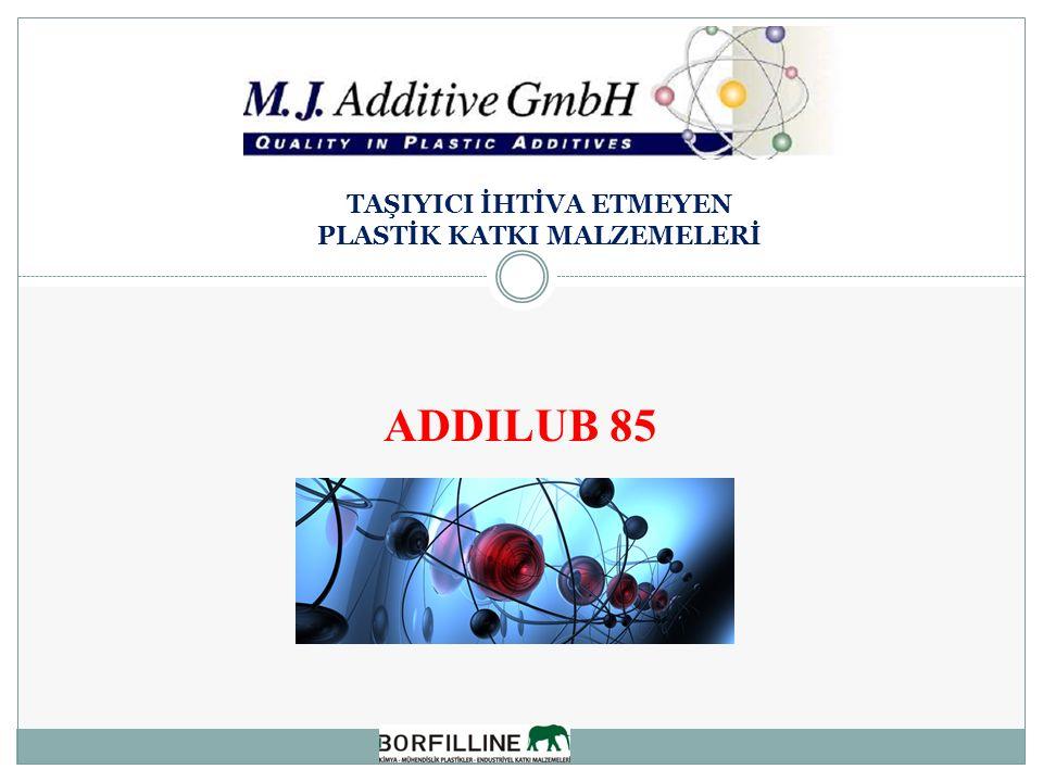 ADDILUB 85 TAŞIYICI İHTİVA ETMEYEN PLASTİK KATKI MALZEMELERİ