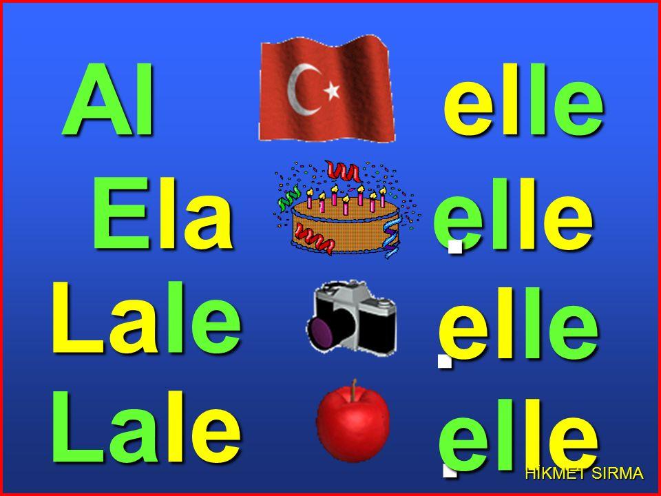 elle. HİKMET SIRMA Lale Ela