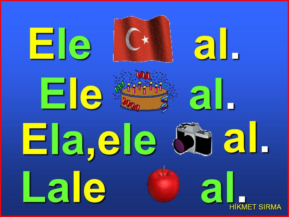 elle. HİKMET SIRMA Al Ela Lale