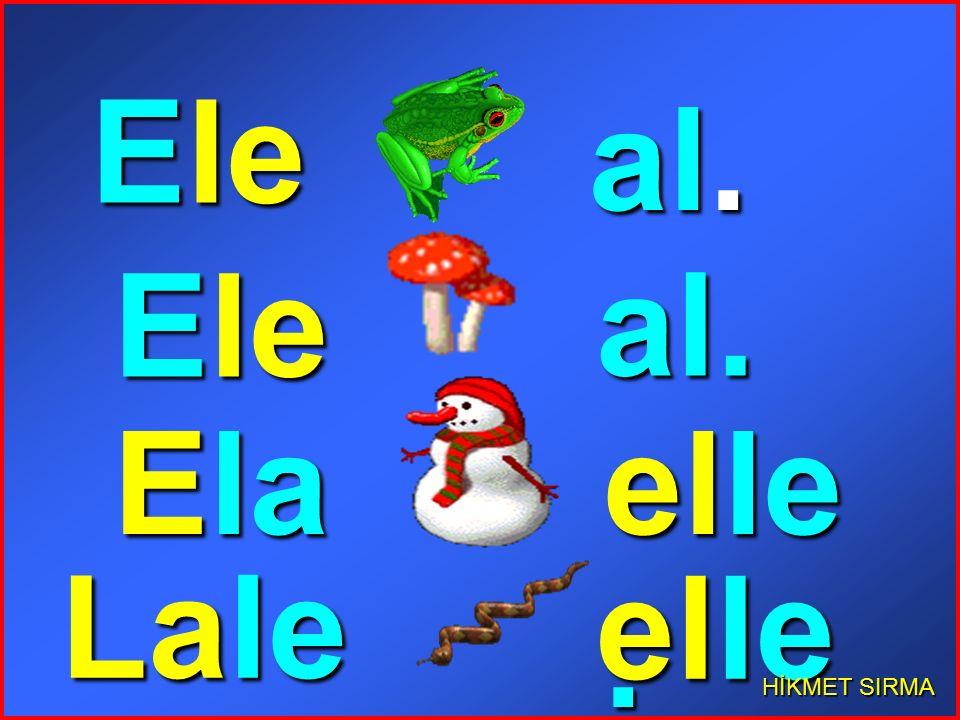 al. HİKMET SIRMA Ele Ela,ele Lale