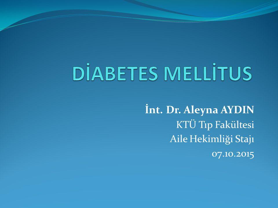 Diabetin Tanımı Diabetes mellitus, insülin sekresyonu, insülin etkisi veya bu faktörlerin her ikisinde de bir defekt olması sonucu ortaya çıkan, hiperglisemiyle karakterize, ilerleyici ve komplikasyonlara yol açan metabolik bir hastalıktır