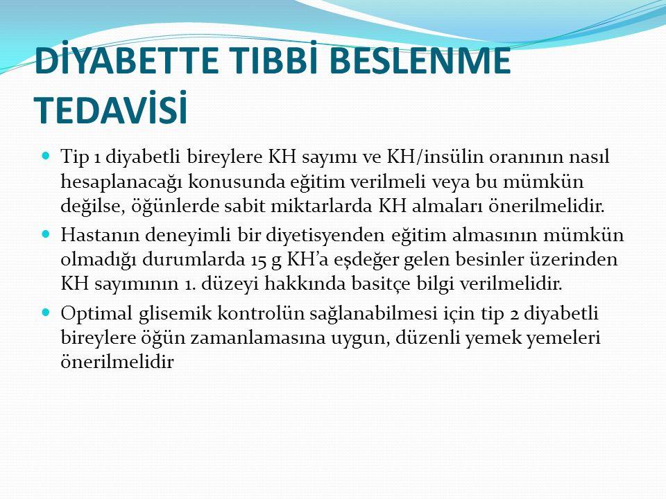 DİYABETTE TIBBİ BESLENME TEDAVİSİ Tip 1 diyabetli bireylere KH sayımı ve KH/insülin oranının nasıl hesaplanacağı konusunda eğitim verilmeli veya bu mü
