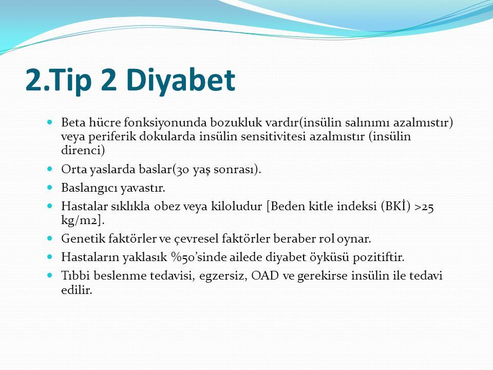 Tip 1 Diyabet ve Tip 2 Diyabet Klinik ÖzelliklerT2DM Başlangıç yaşıGenellikle ≤ 30 yaşGenellikle ≥ 30 yaş Başlangıç Şekli Genellikle akut, semptomatik Yavaş, çoğunlukla asemptomatik KetozisSıklıkla varSıklıkla yok Başlangıç kilosuGenellikle zayıfGenellikle obez Ailede diyabet yüküYok veya belirgin değil Yoğun C - peptip Düşük Normal / Yüksek / Düşük Otoantikor (ICA AntiGAD, IA2Ab, IAA) Genellikle pozitifNegatif Otoimmün hastalık birlikteliği VarYok T1DM