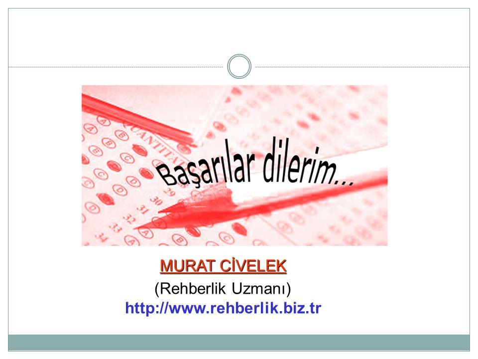 MURAT CİVELEK (Rehberlik Uzmanı) http://www.rehberlik.biz.tr