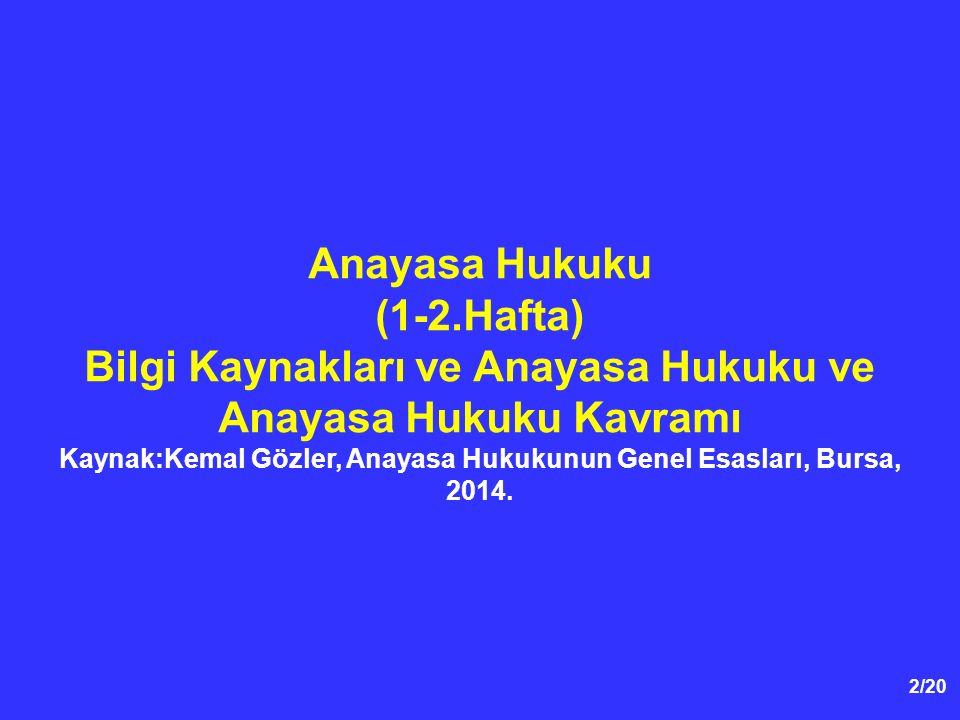 3/20 Kaynaklar 1.Anayasa Hukukunun Genel Esasları, Kemal Gözler 2.