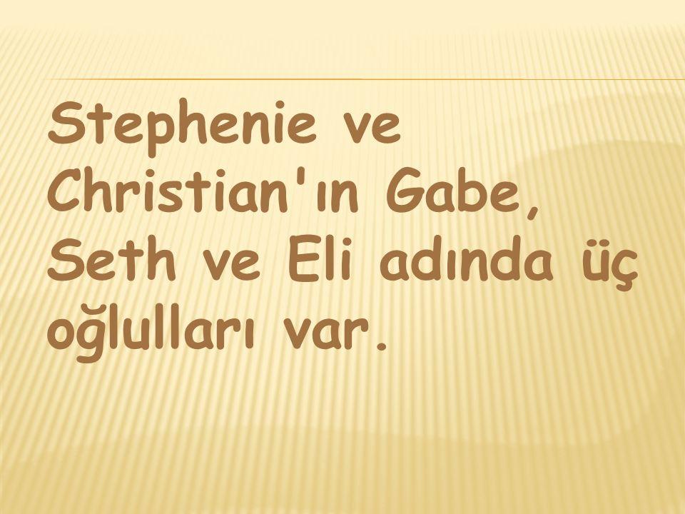 Stephenie ve Christian'ın Gabe, Seth ve Eli adında üç oğlulları var.