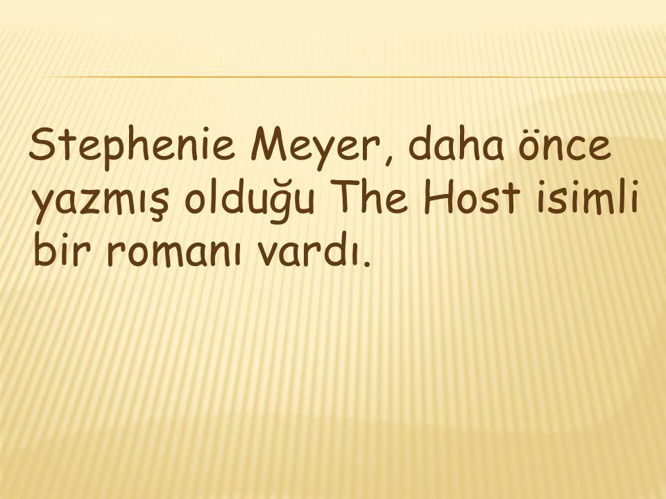 Stephenie Meyer, daha önce yazmış olduğu The Host isimli bir romanı vardı.
