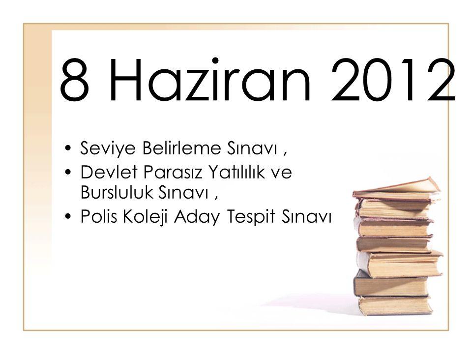 8 Haziran 2012 Seviye Belirleme Sınavı, Devlet Parasız Yatılılık ve Bursluluk Sınavı, Polis Koleji Aday Tespit Sınavı