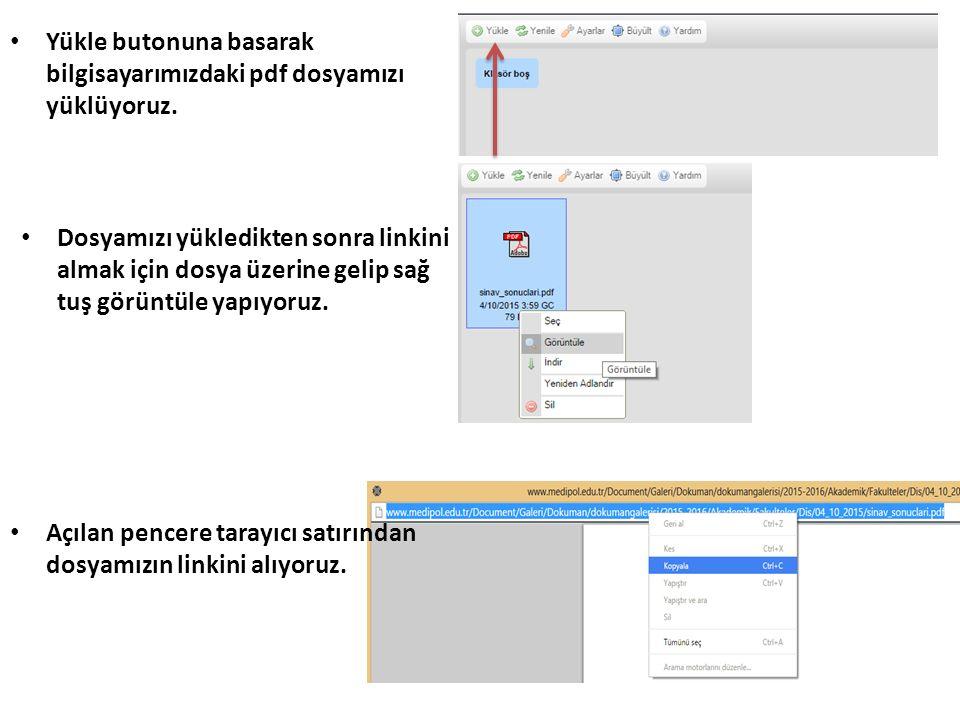 Yükle butonuna basarak bilgisayarımızdaki pdf dosyamızı yüklüyoruz. Dosyamızı yükledikten sonra linkini almak için dosya üzerine gelip sağ tuş görüntü