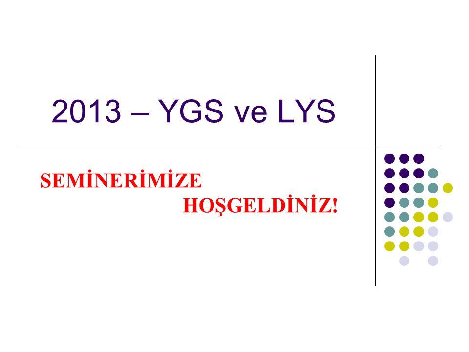 2013 – YGS ve LYS SEMİNERİMİZE HOŞGELDİNİZ!