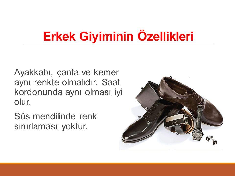 Ayakkabı, çanta ve kemer aynı renkte olmalıdır. Saat kordonunda aynı olması iyi olur. Süs mendilinde renk sınırlaması yoktur.