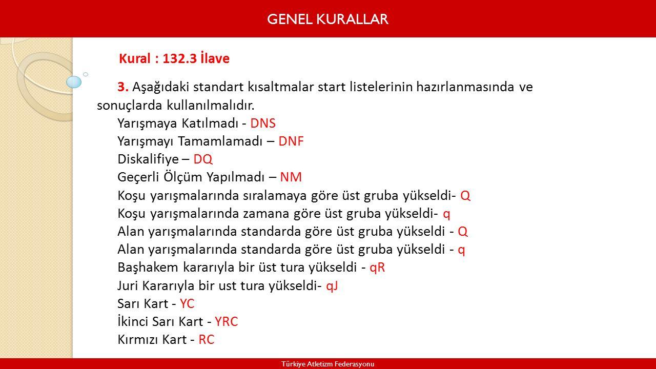 GENEL KURALLAR Türkiye Atletizm Federasyonu 3.