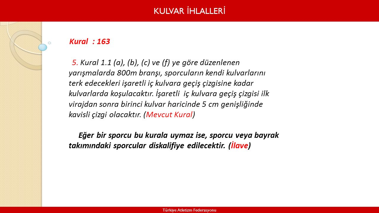 KULVAR İ HLALLER İ Türkiye Atletizm Federasyonu Kural : 163 5.