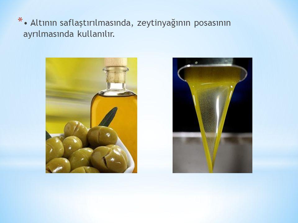 * Altının saflaştırılmasında, zeytinyağının posasının ayrılmasında kullanılır.