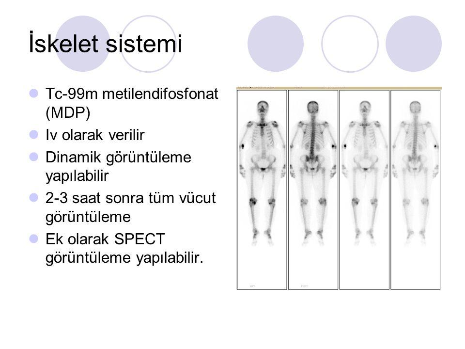 İskelet sistemi Tc-99m metilendifosfonat (MDP) Iv olarak verilir Dinamik görüntüleme yapılabilir 2-3 saat sonra tüm vücut görüntüleme Ek olarak SPECT