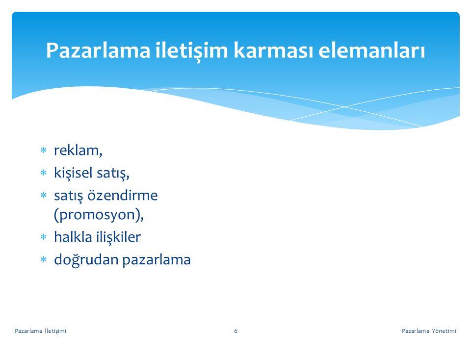 Pazarlama iletişim karması elemanları Pazarlama YönetimiPazarlama İletişimi6  reklam,  kişisel satış,  satış özendirme (promosyon),  halkla ilişki