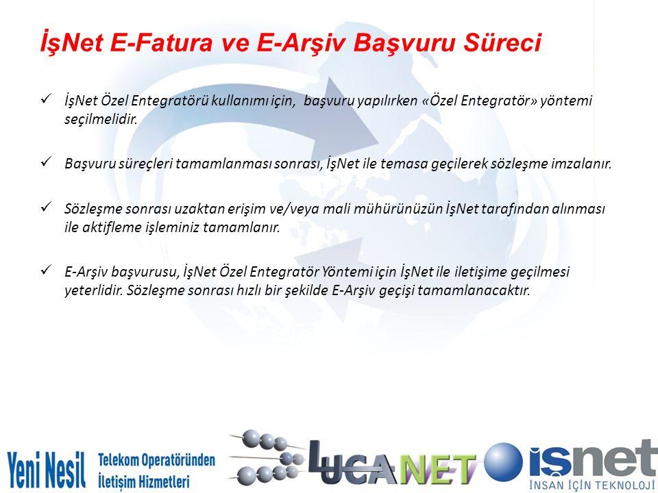 İşNet E-Fatura ve E-Arşiv Başvuru Süreci İşNet Özel Entegratörü kullanımı için, başvuru yapılırken «Özel Entegratör» yöntemi seçilmelidir. Başvuru sür