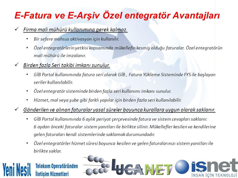 E-Fatura ve E-Arşiv Özel entegratör Avantajları Firma mali mühürü kullanımına gerek kalmaz. Bir sefere mahsus aktivasyon için kullanılır. Özel entegra