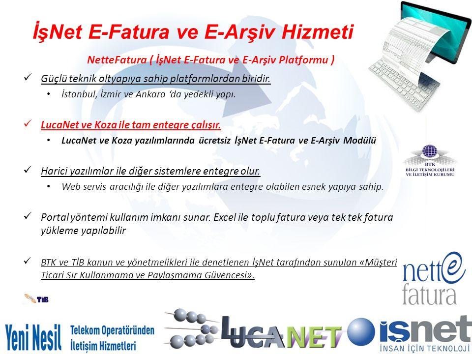 İşNet E-Fatura ve E-Arşiv Hizmeti NetteFatura ( İşNet E-Fatura ve E-Arşiv Platformu ) Güçlü teknik altyapıya sahip platformlardan biridir. İstanbul, İ