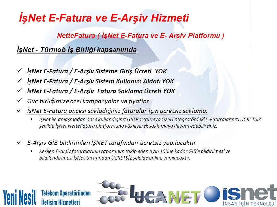 İşNet E-Fatura ve E-Arşiv Hizmeti NetteFatura ( İşNet E-Fatura ve E- Arşiv Platformu ) İşNet - Türmob İş Birliği kapsamında İşNet E-Fatura / E-Arşiv S
