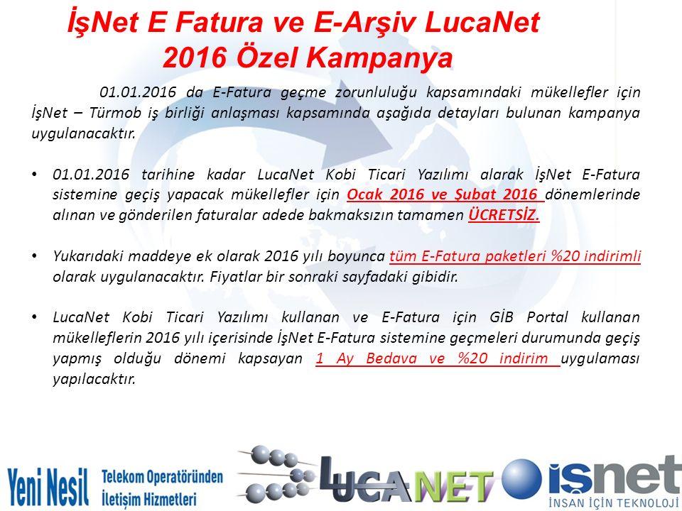 İşNet E Fatura ve E-Arşiv LucaNet 2016 Özel Kampanya 01.01.2016 da E-Fatura geçme zorunluluğu kapsamındaki mükellefler için İşNet – Türmob iş birliği