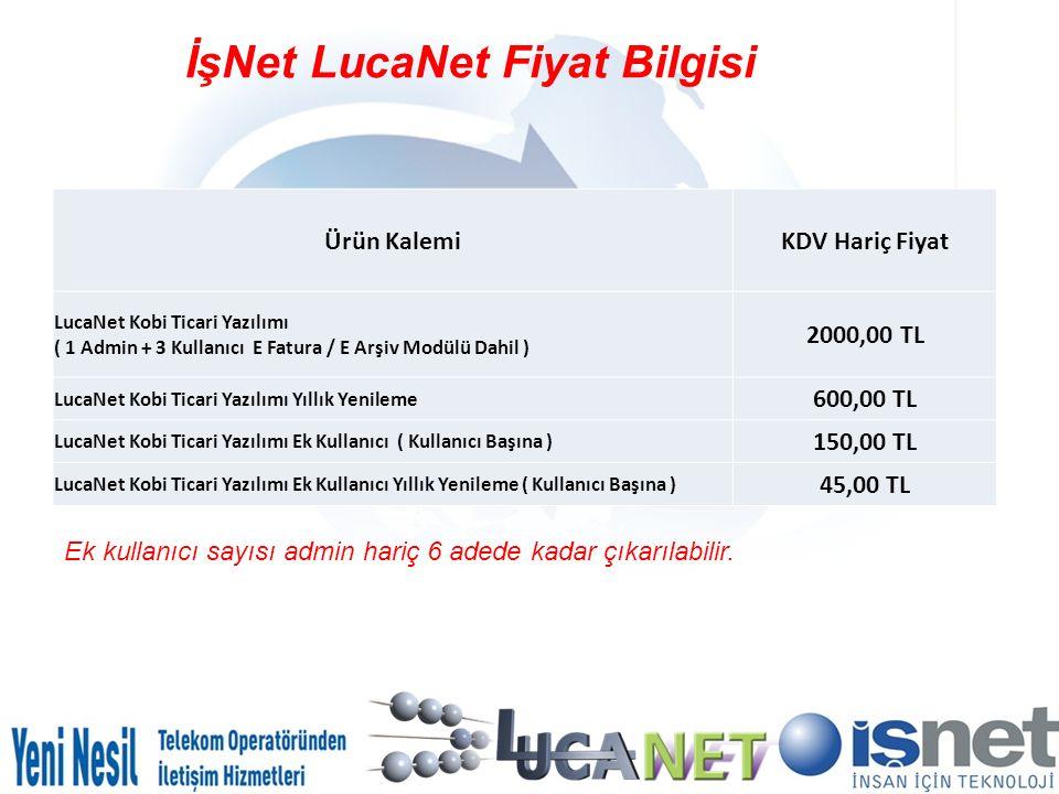 İşNet LucaNet Fiyat Bilgisi Ürün KalemiKDV Hariç Fiyat LucaNet Kobi Ticari Yazılımı ( 1 Admin + 3 Kullanıcı E Fatura / E Arşiv Modülü Dahil ) 2000,00