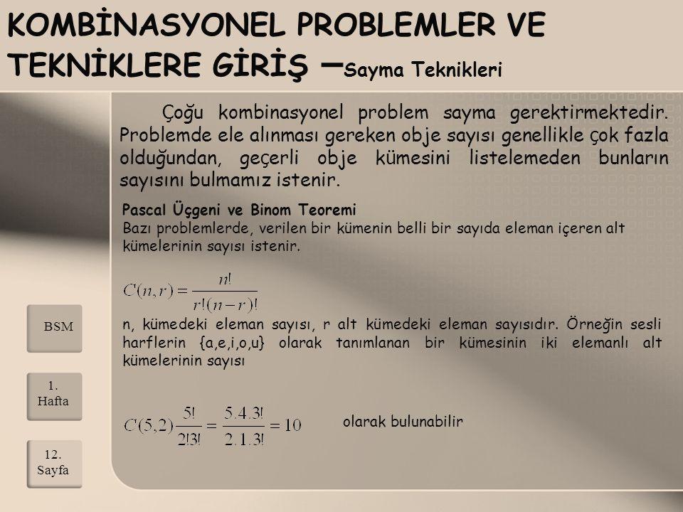 KOMBİNASYONEL PROBLEMLER VE TEKNİKLERE GİRİŞ – Sayma Teknikleri Ç oğu kombinasyonel problem sayma gerektirmektedir. Problemde ele alınması gereken obj