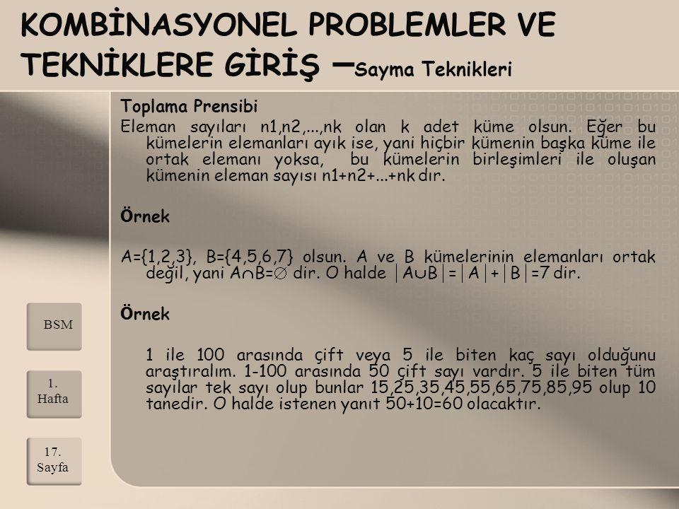 KOMBİNASYONEL PROBLEMLER VE TEKNİKLERE GİRİŞ – Sayma Teknikleri Toplama Prensibi Eleman sayıları n1,n2,...,nk olan k adet k ü me olsun. Eğer bu k ü me