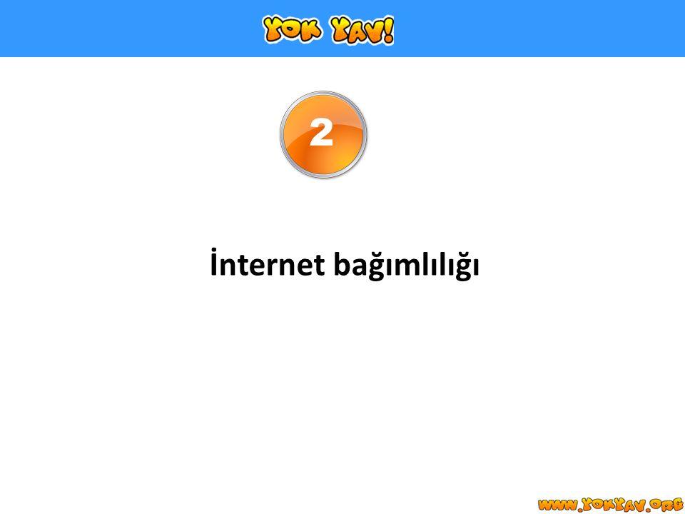 İnternet bağımlılığı 2