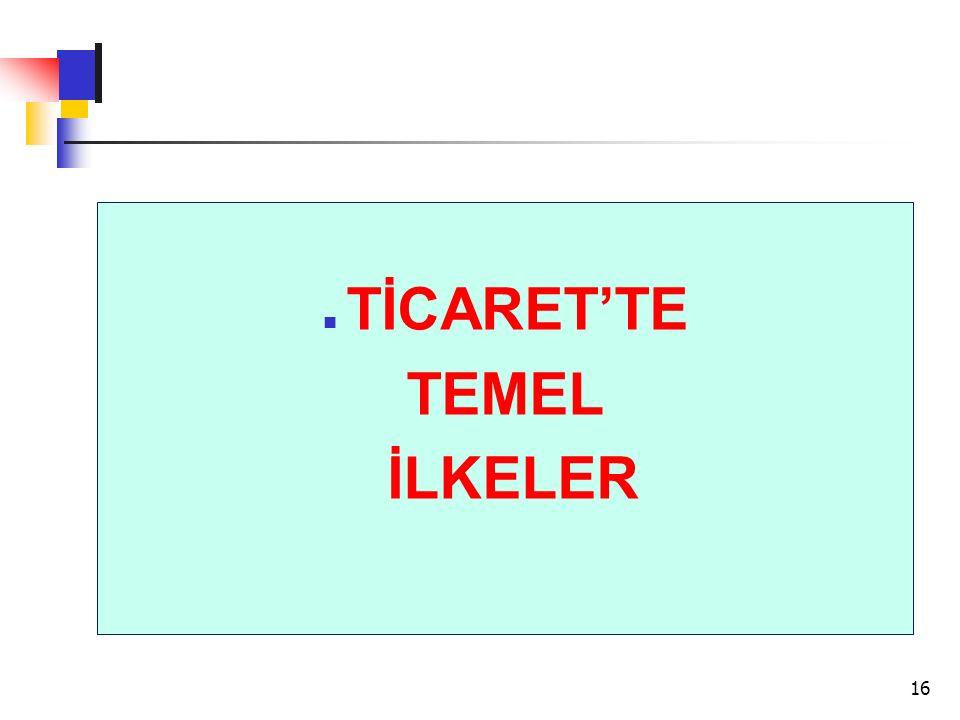 TİCARET'TE TEMEL İLKELER 16