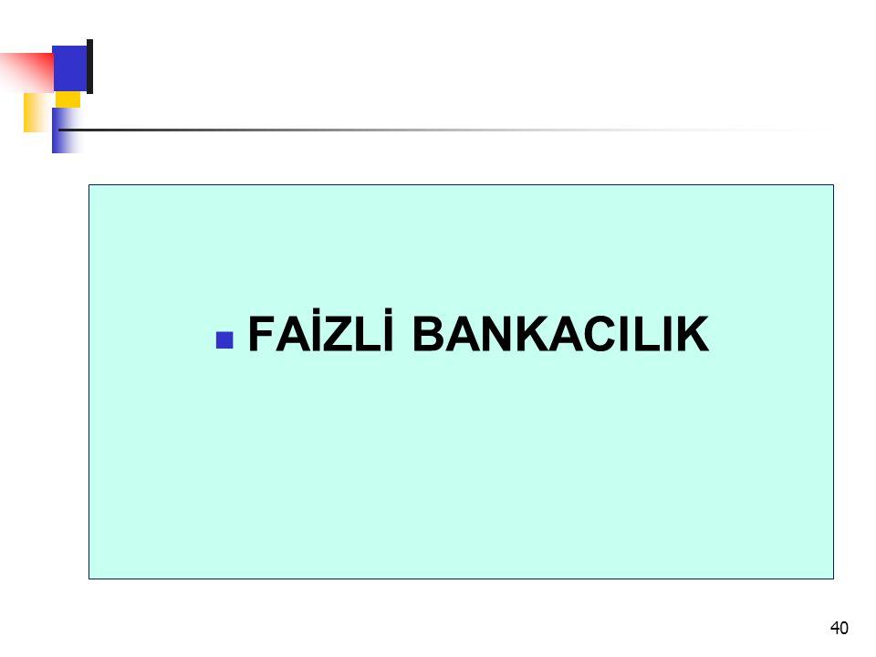 FAİZLİ BANKACILIK 40