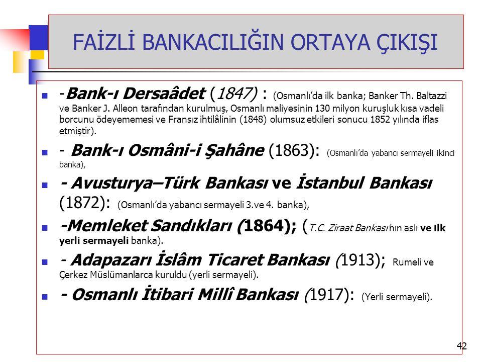 HADİSLERDE FAİZ YASAĞI -Bank-ı Dersaâdet (1847) : (Osmanlı'da ilk banka; Banker Th. Baltazzi ve Banker J. Alleon tarafından kurulmuş, Osmanlı maliyesi