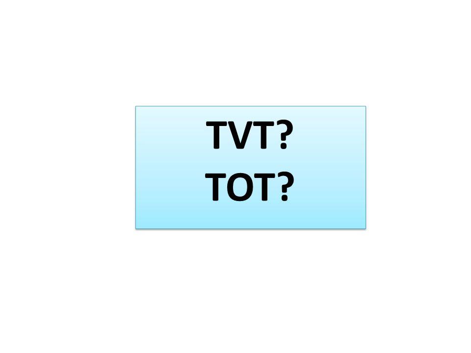 TVT? TOT?