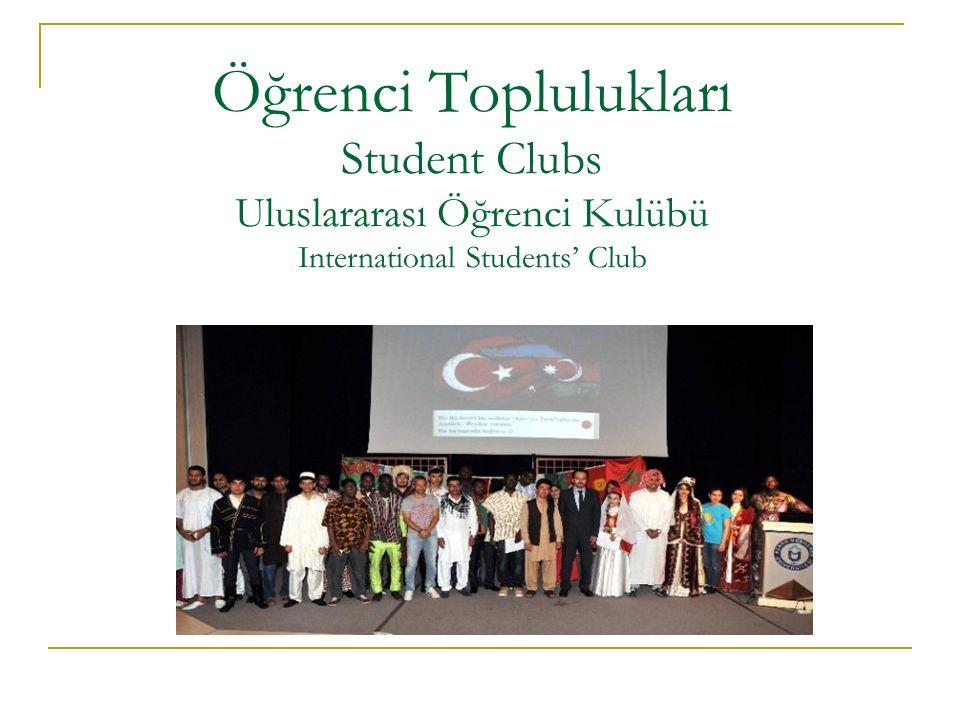 Öğrenci Toplulukları Student Clubs Uluslararası Öğrenci Kulübü International Students' Club