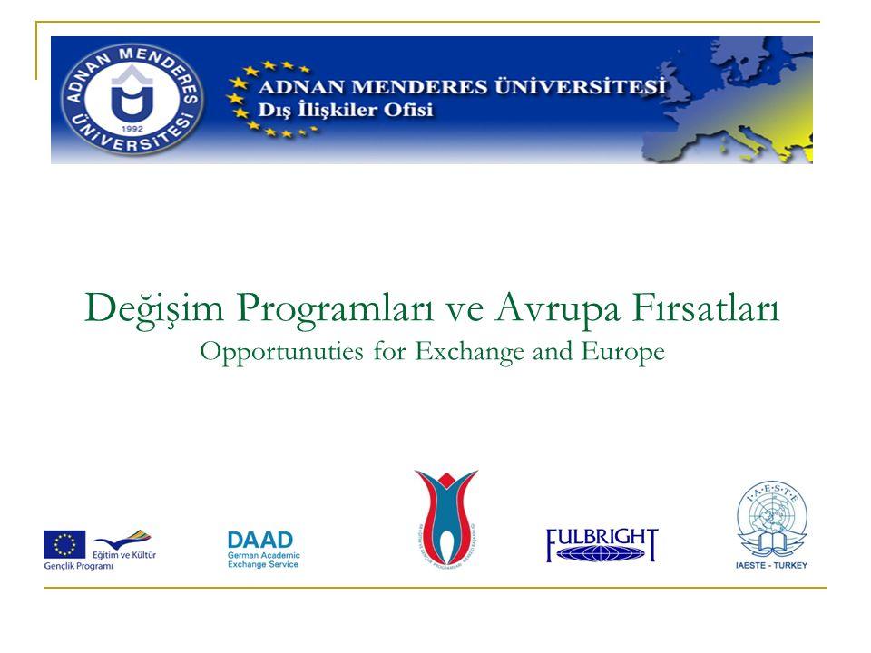 Değişim Programları ve Avrupa Fırsatları Opportunuties for Exchange and Europe