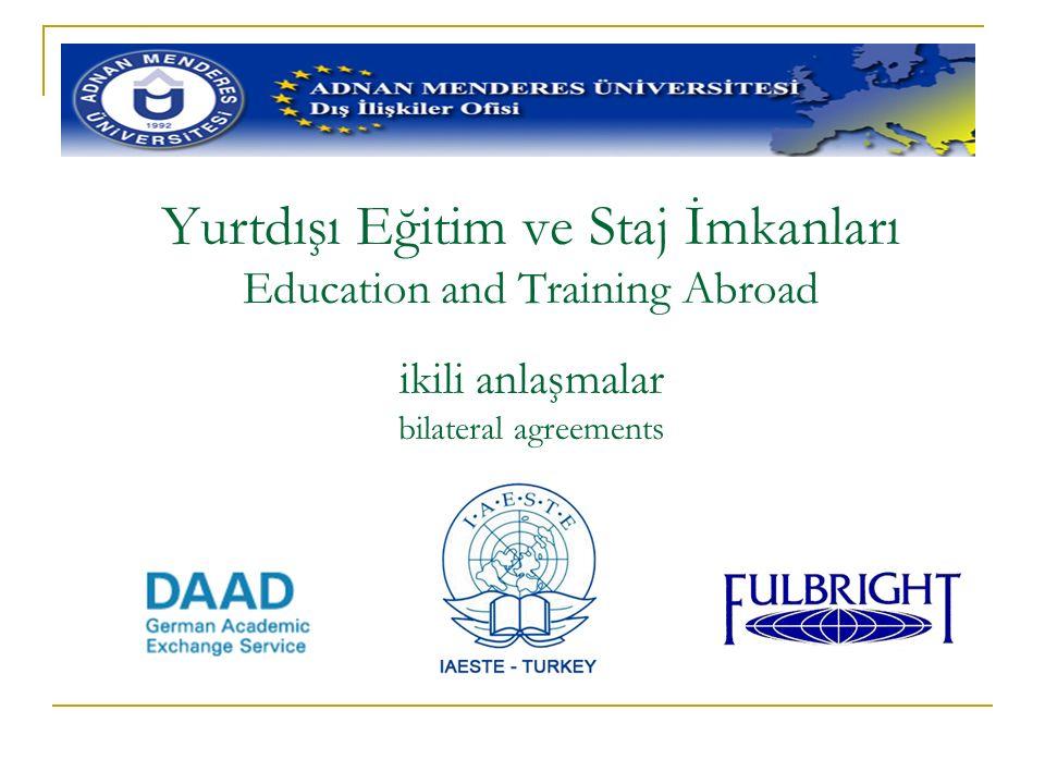 Yurtdışı Eğitim ve Staj İmkanları Education and Training Abroad ikili anlaşmalar bilateral agreements