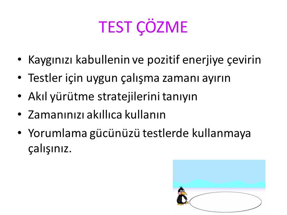 TESTE YATKIN DURUMA GELMEK Testi öğrenme süreci olarak algılamaya çalışınız.